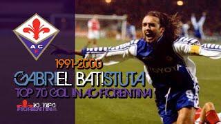 ⑨ Gabriel Batistuta ● Top 70 Gol in AC Fiorentina