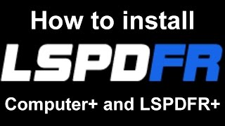 LSPDFR: How to install Computer+ & LSPDFR+