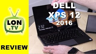 "Dell XPS 12 2016 Review - 12.5"" 2 In 1 Windows 10 Tablet With 4k Display"