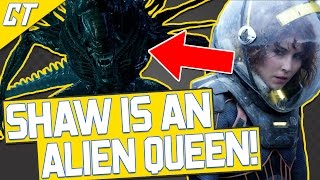 SHAW is an ALIEN QUEEN in ALIEN: COVENANT!? (Where is Shaw Pt. 2)