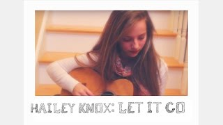 Let It Go by James Bay (Hailey Knox cover)