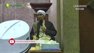 Perhatikan Aqidah Yang Kau Yakini | Buya Yahya | Al-Bahjah Batam | 15 Nov 2017