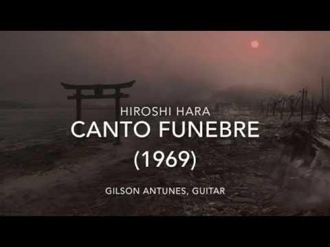 Hiroshi Hara: Canto Funebre (1969)  (Gilson Antunes, guitar)