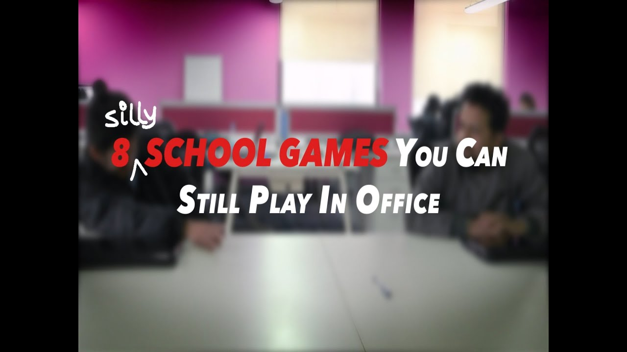 8 Silly School Games You Can Still Play In Office Youtube
