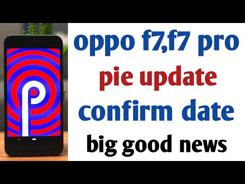 Oppo f7,f7 pro pie update confirm date, pie update in oppo