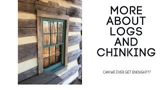 More About Log Cabins and Chinking!  Handmade House TV #112