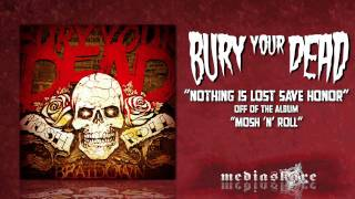 Watch Bury Your Dead Nothing Is Lost Save Honor video