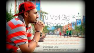 Tu Meri Sigi Rani - Rapper Ankit *{ Nawabs On Streets }*
