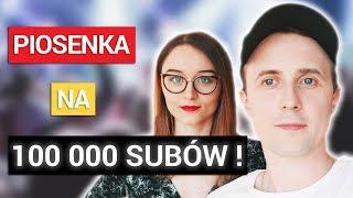 PIOSENKA na 100 000 SUBÓW ! *konkurs*