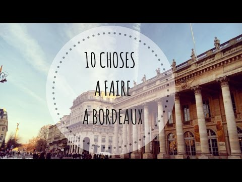 10 CHOSES A FAIRE A BORDEAUX