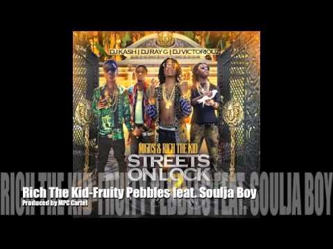 Rich The Kid- Fruity Pebbles feat Soulja...