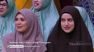 ISLAM ITU INDAH - Home Sweet Home  (14/3/19) Part 2