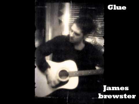 Glue - james brewster
