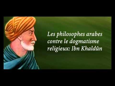Les philosophes arabes contre le dogmatisme religieux - Ibn Khaldûn