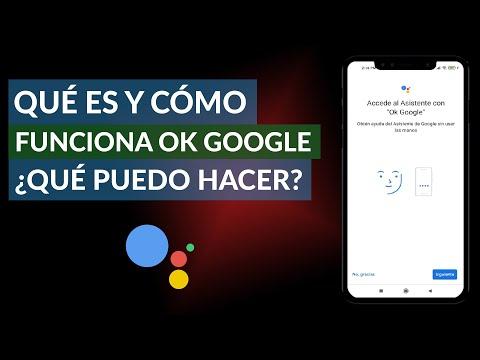 ¿Qué es y Cómo Funciona OK Google? ¿Qué Puedo Hacer con OK Google y Para qué Sirve?