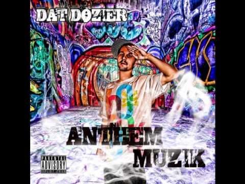 ANTHEM MUZIK - Dat Dozier - Trust Nobody