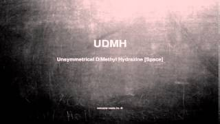 What does UDMH mean