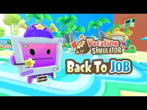 Vacation Simulator - Back To Job