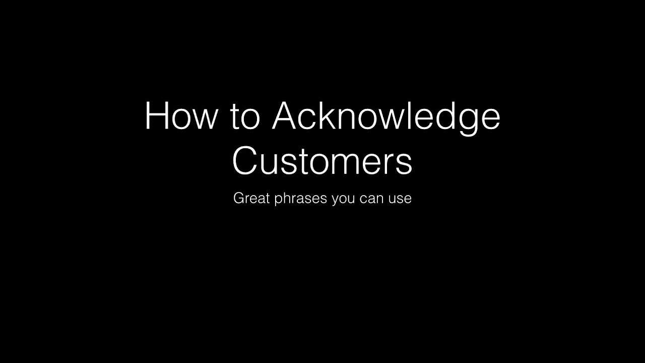 Download How to Acknowledge Customers   Part 2 of 2 Phrases