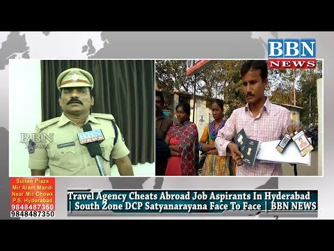 Travel Agency Cheats Abroad Job Aspirants In Hyderabad | S/Z DCP Satyanarayana Face To Face