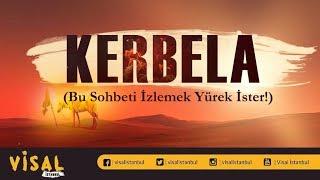 Kerbela (Bu Sohbeti İzlemek Yürek İster) - Muhammed Fatih Üzün