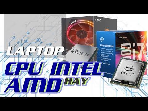 Nên Chọn Laptop Có CPU INTEL Hay AMD ?