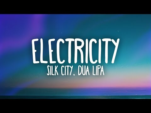 Silk City, Dua Lipa - Electricity (Lyrics) ft. Diplo, Mark R