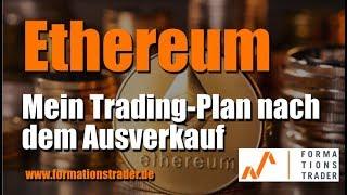 Ethereum: Mein Trading-Plan nach dem Ausverkauf