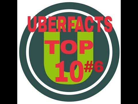 Uberfacts Top 10 #6