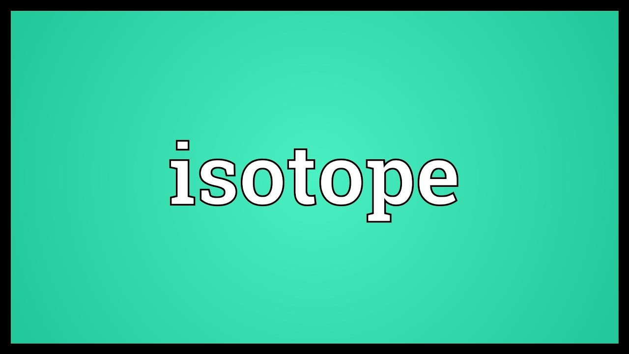 Isotope Definition