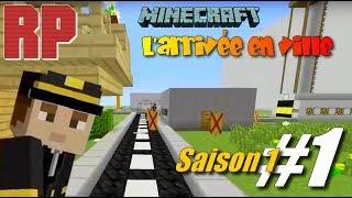 [Minecraft] [RP] L'arrivée en ville - Saison 1 / Episode 1
