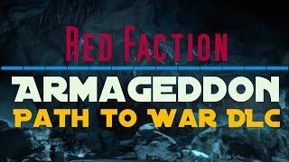 Path To War #4 - Mallus (Red Faction: Armageddon DLC)