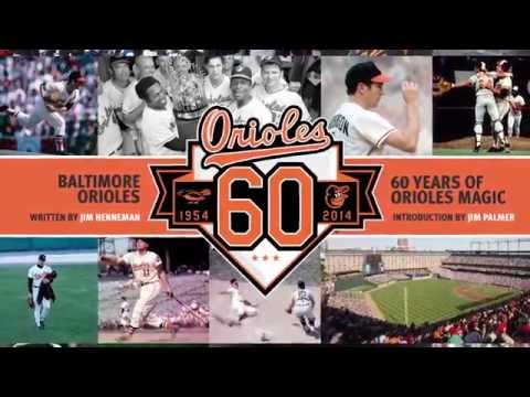 Baltimore Orioles 60 Years of Orioles Magic