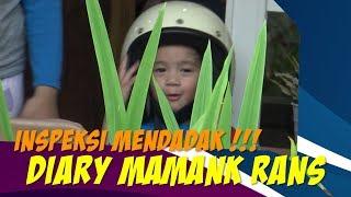 INSPEKSI MENDADAK Diary Mamank RANS
