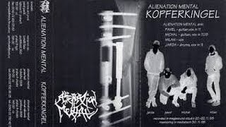 Alienation Mental - Kopferkingel (Full Album)