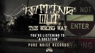 Watch Rotting Out A Question video