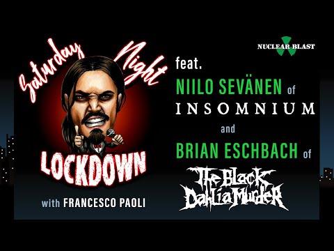 Saturday Night Lockdown Ep #8: Francesco Paoli w/ Niilo (INSOMNIUM), Brian (THE BLACK DAHLIA MURDER)