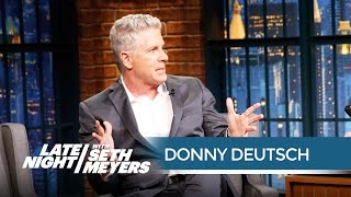 Donny Deutsch: Trump vs. Hillary Is the Reality Show We Want to See - Late Night with Seth Meyers