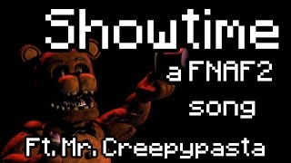 Showtime ft. MrCreepypasta - A FNAF2 Song