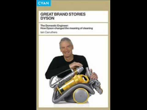 James Dyson; the engineers marketer