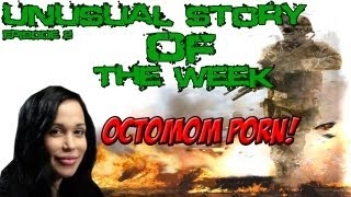 [18+] Most Unusual Stories of the Week - Episode 2 - Octomom Porn - MMOwnage