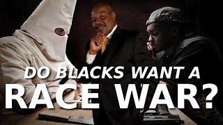Do Blacks Want A Race War?