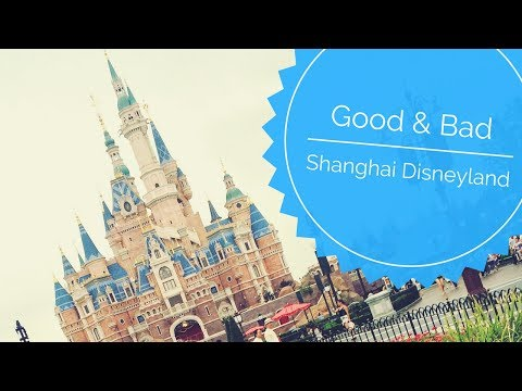 5 Good & Bad Things About Shanghai Disneyland