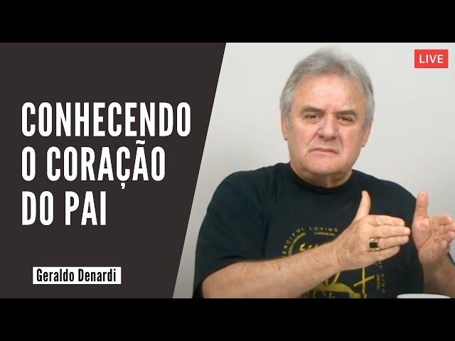 Conhecendo o coração do Pai - Ap. Denardi - Live 21/06