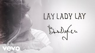 Bob Dylan - Lay, Lady, Lay (Alternate Version - Take 2) (Official Audio)