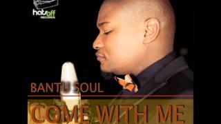 Bantu Soul - Come with me (DJ Leandro