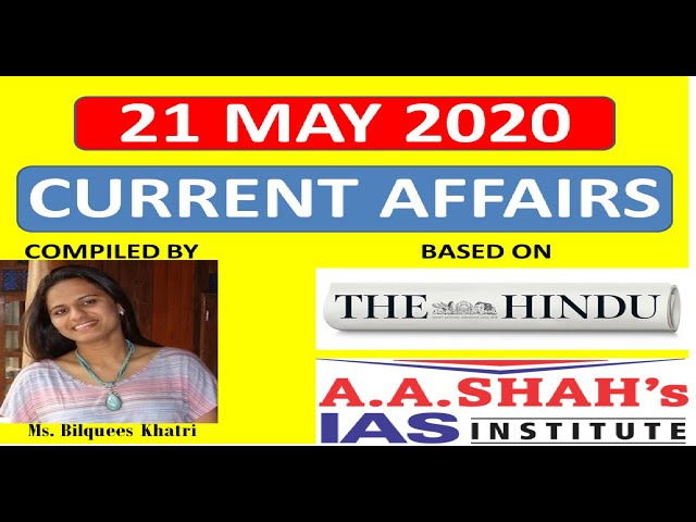 21 May 2020 | Daily Current Affairs in English | The Hindu Analysis | Mrs Bilquees Khatri | UPSC IAS