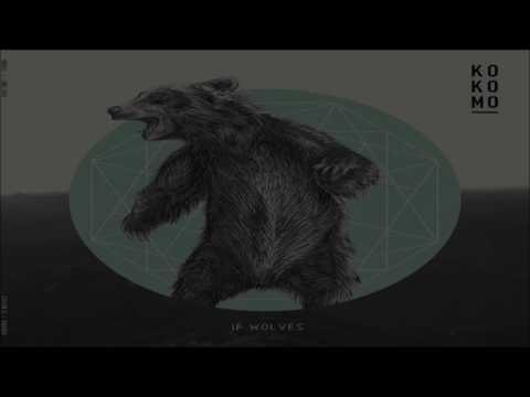 Kokomo  If Wolves Full Album