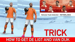 HOW TO GET DE LIGT AND VAN DIJK FROM NETHERLANDS TEAM SELECTION | PES 2020 MOBILE