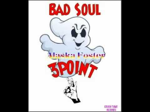 ALASKA FOSTER - 3POINT(BAD SOUL) KTR